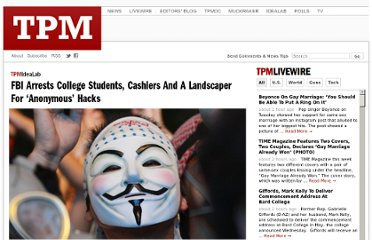 http://idealab.talkingpointsmemo.com/2011/07/fbi-arrests-college-students-cashiers-and-a-landscaper-for-anonymous-hacks.php