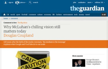 http://www.guardian.co.uk/commentisfree/2011/jul/20/marshall-mcluhan-chilling-vision