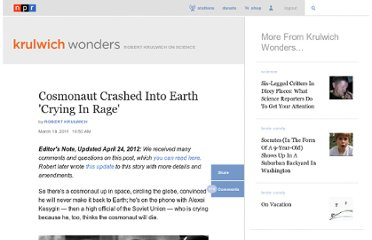 http://www.npr.org/blogs/krulwich/2011/05/02/134597833/cosmonaut-crashed-into-earth-crying-in-rage