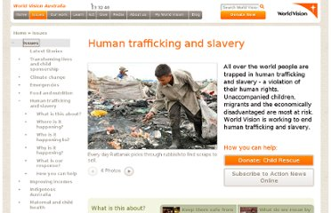 http://www.worldvision.com.au/Issues/Human_Trafficking___Slavery.aspx