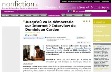 http://www.nonfiction.fr/article-4832-jusquou_va_la_democratie_sur_internet__interview_de_dominique_cardon.htm