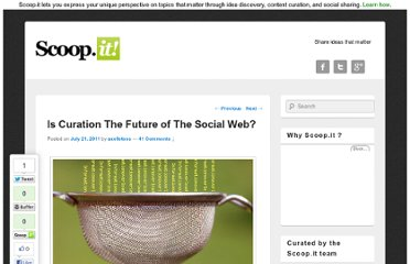 http://blog.scoop.it/en/2011/07/21/is-curation-the-future-of-the-social-web/