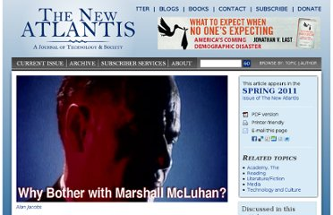 http://www.thenewatlantis.com/publications/why-bother-with-marshall-mcluhan