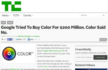 http://techcrunch.com/2011/07/21/google-tried-to-buy-color-for-200-million-color-said-no/