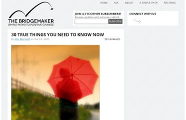 http://www.thebridgemaker.com/30-true-things-you-need-to-know-now/