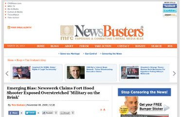 http://newsbusters.org/blogs/tim-graham/2009/11/06/emerging-bias-newsweek-claims-fort-hood-shooter-exposed-overstretched-mi