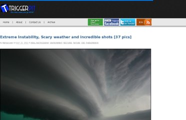 http://triggerpit.com/2011/07/21/extreme-instability-scary-weather-incredible-shots/