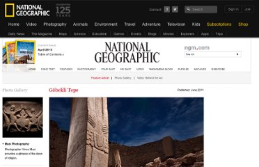 http://ngm.nationalgeographic.com/2011/06/gobekli-tepe/mann-text