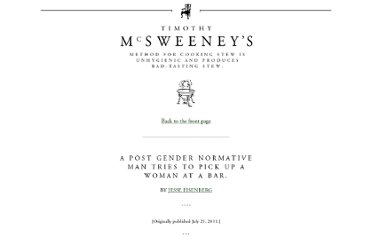 http://www.mcsweeneys.net/articles/a-post-gender-normative-man-tries-to-pick-up-a-woman-at-a-bar#.Tigmx1-d58g.tweet
