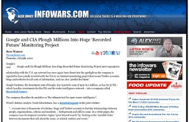 http://www.infowars.com/google-and-cia-plough-millions-into-huge-recorded-future-monitoring-project/