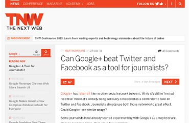 http://thenextweb.com/google/2011/07/23/can-google-beat-twitter-and-facebook-as-a-tool-for-journalists/