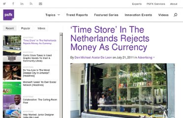 http://www.psfk.com/2011/07/time-store-in-the-netherlands-rejects-money-as-currency.html