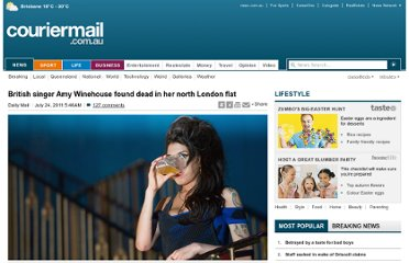 http://www.couriermail.com.au/news/british-singer-amy-winehouse-found-dead-in-her-north-london-flat/story-e6freon6-1226100600000