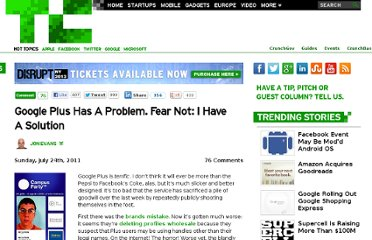http://techcrunch.com/2011/07/24/google-plus-has-a-problem-fear-not-i-have-a-solution/