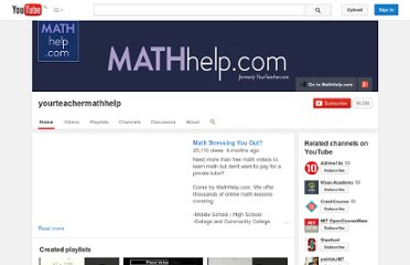 http://www.youtube.com/user/yourteachermathhelp