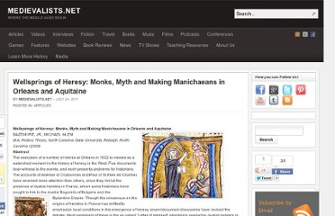 http://www.medievalists.net/2011/07/24/wellsprings-of-heresy-monks-myth-and-making-manichaeans-in-orleans-and-aquitaine/