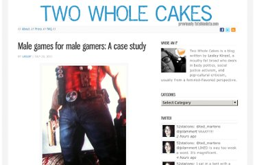 http://blog.twowholecakes.com/2011/07/male-games-for-male-gamers-a-case-study/