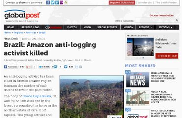http://www.globalpost.com/dispatch/news/regions/americas/brazil/110615/brazil-amazon-anti-logging-activist-killed-0