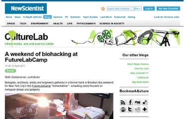 http://www.newscientist.com/blogs/culturelab/2011/04/a-weekend-of-bio-tinkering-at-futurelabcamp.html