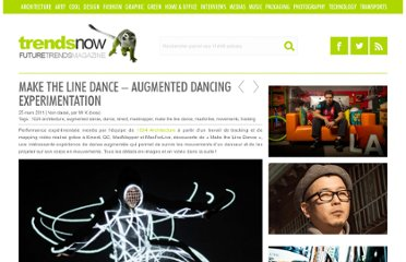 http://www.trendsnow.net/2011/03/make-the-line-dance-augmented-dancing-experimentation.html