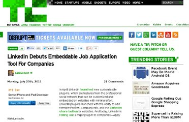 http://techcrunch.com/2011/07/25/linkedin-debuts-embeddable-job-application-tool-for-companies/