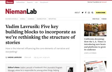 http://www.niemanlab.org/2011/07/vadim-lavrusik-five-key-building-blocks-to-incorporate-as-were-rethinking-the-structure-of-stories/
