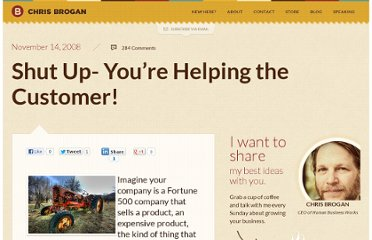 http://www.chrisbrogan.com/shut-up-youre-helping-the-customer/
