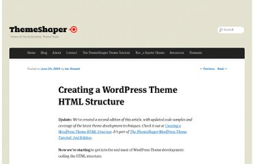 http://themeshaper.com/2009/06/24/creating-wordpress-theme-html-structure-tutorial/