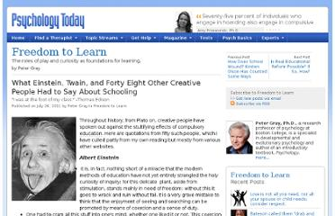 http://www.psychologytoday.com/blog/freedom-learn/201107/what-einstein-twain-and-forty-eight-other-creative-people-had-say-about-sc