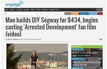 http://www.engadget.com/2011/07/26/man-builds-diy-segway-for-434-begins-casting-arrested-develop/