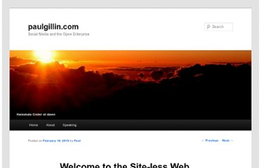 http://gillin.com/blog/2010/02/welcome-to-the-site-less-web/