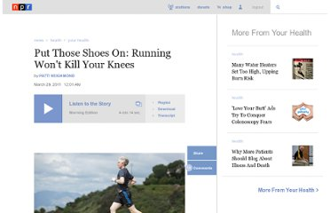 http://www.npr.org/2011/03/28/134861448/put-those-shoes-on-running-wont-kill-your-knees