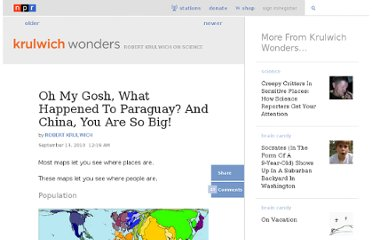 http://www.npr.org/blogs/krulwich/2010/09/02/129609503/oh-my-gosh-what-happened-to-paraguay-and-china-you-are-so-big