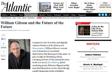 http://www.theatlantic.com/entertainment/archive/2010/09/william-gibson-and-the-future-of-the-future/62863/