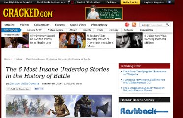 http://www.cracked.com/article_18765_the-6-most-insane-underdog-stories-in-history-battle.html