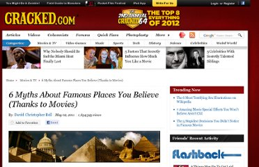 http://www.cracked.com/article_19168_6-myths-about-famous-places-you-believe-thanks-to-movies_p2.html