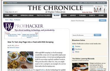 http://chronicle.com/blogs/profhacker/how-to-turn-any-page-into-a-feed-with-rss-scraping/34942