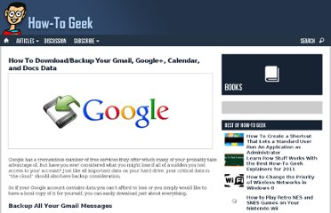 http://www.howtogeek.com/68863/how-to-downloadbackup-your-gmail-google-calendar-and-docs-data/