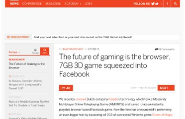http://thenextweb.com/eu/2011/02/27/the-future-of-gaming-is-the-browser-7gb-3d-game-squeezed-into-facebook/