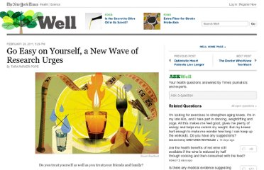 http://well.blogs.nytimes.com/2011/02/28/go-easy-on-yourself-a-new-wave-of-research-urges/