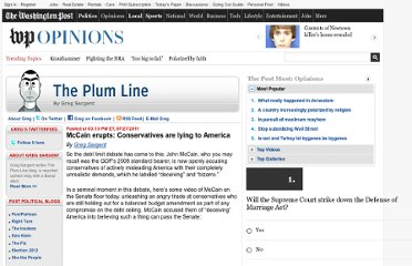 http://www.washingtonpost.com/blogs/plum-line/post/mccain-erupts-conservatives-are-lying-to-america/2011/03/03/gIQAUm2HdI_blog.html