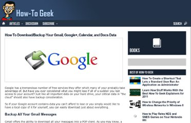 http://www.howtogeek.com/68863/how-to-downloadbackup-your-gmail-google-calendar-and-docs-data