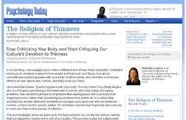 http://www.psychologytoday.com/blog/the-religion-thinness/201001/stop-criticizing-your-body-and-start-critiquing-our-cultures-devot