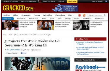 http://www.cracked.com/article_19331_5-projects-you-wont-believe-us-government-working-on.html