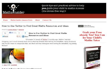 http://www.mathsinsider.com/how-to-use-twitter-to-find-great-maths-resources-and-ideas/
