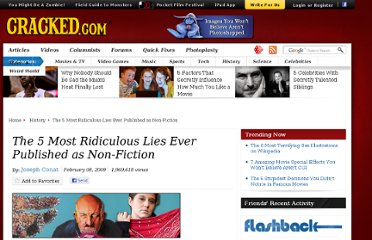 http://www.cracked.com/article_17003_the-5-most-ridiculous-lies-ever-published-as-non-fiction.html