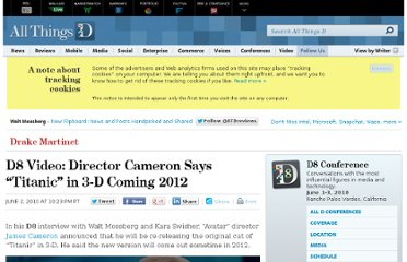 http://allthingsd.com/20100602/d8-video-director-cameron-says-titanic-in-3d-coming-2012/