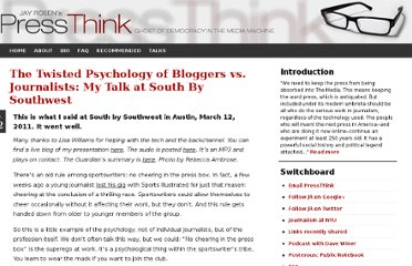 http://pressthink.org/2011/03/the-psychology-of-bloggers-vs-journalists-my-talk-at-south-by-southwest/