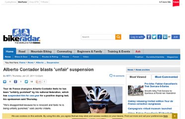 http://www.bikeradar.com/news/article/alberto-contador-blasts-unfair-suspension-29091/