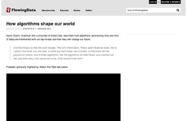 http://flowingdata.com/2011/07/29/how-algorithms-shape-our-world/